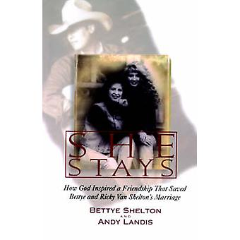 She Stays - How God Inspired a Friendship That Saved Bettye and Ricky