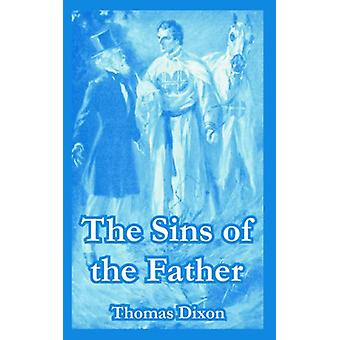 The Sins of the Father by Thomas Dixon - 9781410107909 Book