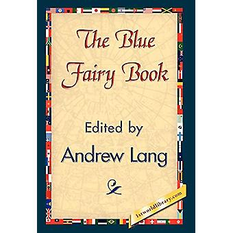 The Blue Fairy Book by Andrew Lang - 9781421838229 Book
