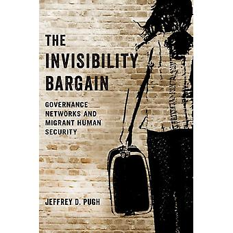 The Invisibility Bargain by Pugh & Jeffrey D. Assistant Professor of Policy and Global Studies & Assistant Professor of Policy and Global Studies & University of Massachusetts Boston