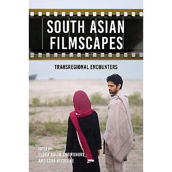 South Asian Filmscapes by Edited by Elora Halim Chowdhury & Edited by Esha Niyogi De