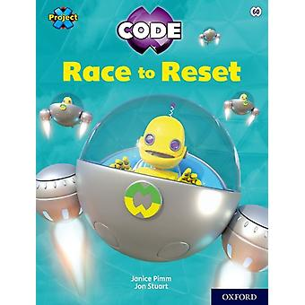 Project X CODE White Book Band Oxford Level 10 Sky Bubble Race to Reset by Janice Pimm