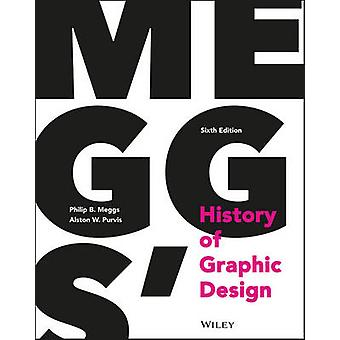 Meggs History of Graphic Design by Philip B. MeggsAlston W. Purvis