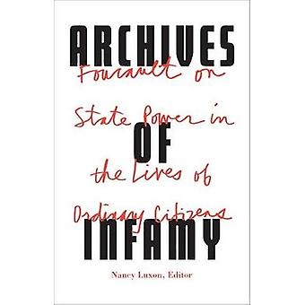 Archives of Infamy Foucault on State Power in the Lives of Ordinary Citizens