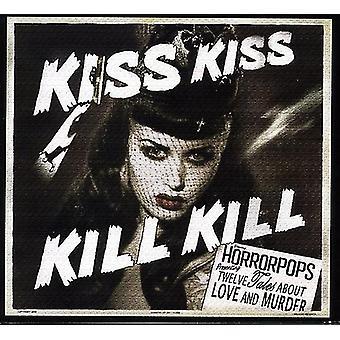 Horrorpops - Kiss Kiss Kill Kill [CD] USA import