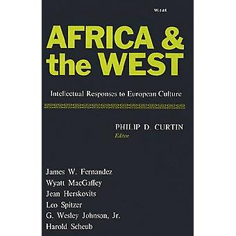 Africa and the West - Intellectual Responses to European Culture by Ph