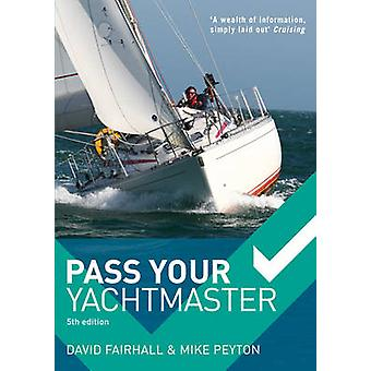 Pass Your Yachtmaster (5th Revised edition) by David Fairhall - Mike