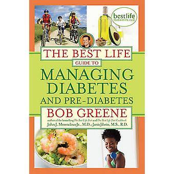 Le meilleur Guide de vie à la gestion de diabète et pré-diabète par Bob Gree