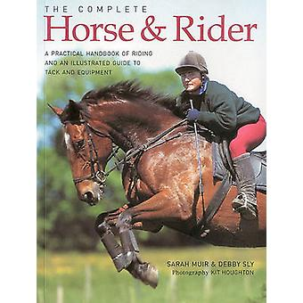 Täydellinen hevonen ja ratsastaja - käytännön käsikirja, ratsastusta ja ILYjen