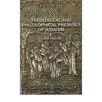 Theologische und philosophische Voraussetzungen des Judentums durch Jacob Neusner-