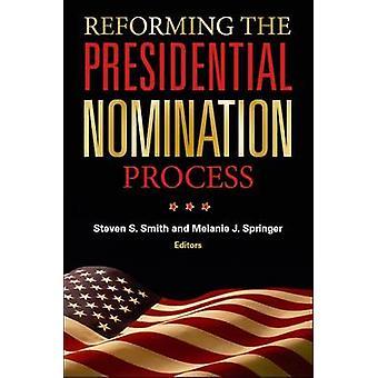 Reformar el proceso de nominación presidencial por el Steven S. Smith - Me
