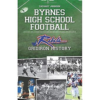 Byrnes lycée Football:: Rebel Gridiron histoire (Sports)