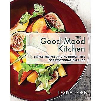 Gott humör köket: Enkla recept och kost Tips för känslomässig balans