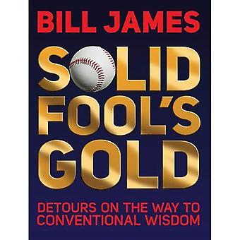 Oro dello sciocco di tinta: deviazioni verso la saggezza convenzionale