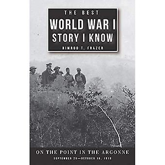 The Best World War I Story I Know: On the Point in the Argonne, September 26-October 16, 1918