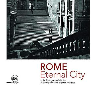 Rome. Eternal City: in the� Photograph Collection of the Royal Institute of British Architects
