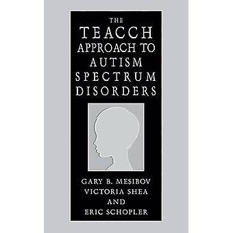 THEEkopjes benadering van autisme spectrum stoornissen door Gary B. Mesibov
