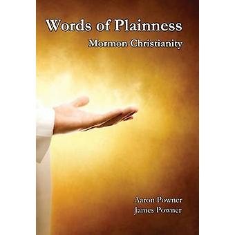 Words of Plainness Mormon Christianity by Powner & Aaron John