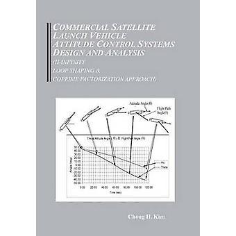 Kommerziellen Satelliten Trägerrakete Haltung kontrollieren, Systemdesign und Analyse Hinfinity Schleife Formen und teilerfremd Ansatz von Kim & Chong Hun