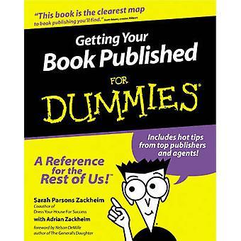 Getting Your Book Published For Dummies by Sarah Parsons Zackheim & Adrian Zackheim
