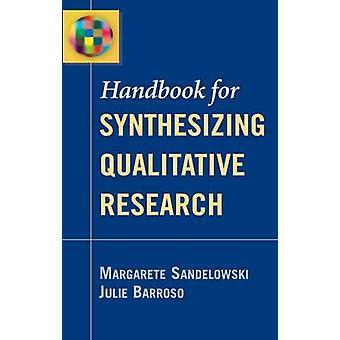 Manuel pour la synthèse d'une recherche Qualitative par Sandelowski & Margarete
