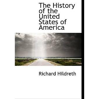 The History of the United States of America by Hildreth & Richard