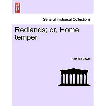 Redlands or Home temper. by Bowra & Harriette
