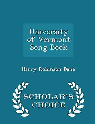 University of Vermont Song Book  Scholars Choice Edition by Dane & Harry Robinson