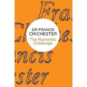 The Romantic Challenge by Chichester & Francis