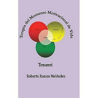 Terapia del Momento motivacional de Vida Temomvi by Melendez & Roberto Ramos