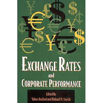 Exchange Rates and Corporate Performance by Amihud & Yakov