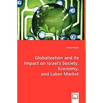 Globaliseringen och dess inverkan på Israels samhälle ekonomi och arbetsmarknad av Harpaz & Itzhak