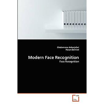 Modern Face Recognition by Anbarjafari & Gholamreza