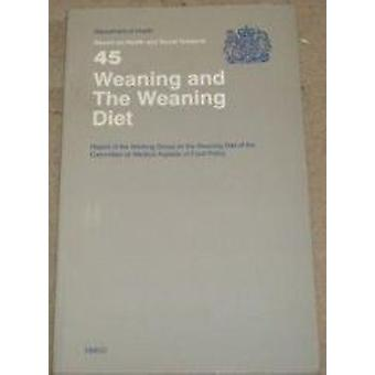 Weaning and the Weaning Diet - Report of the Working Group on the Wean