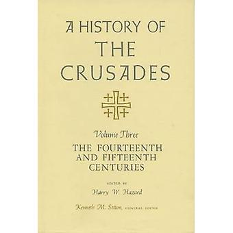 A History of the Crusades v. 3; Fourteenth and Fifteenth Centuries -