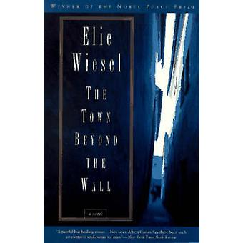 Town Beyond the Wall (New edition) by Elie Wiesel - 9780805210453 Book