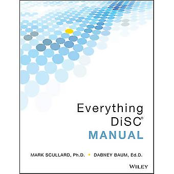 Everything DiSC Manual by Mark Scullard - Dabney Baum - 9781119080671
