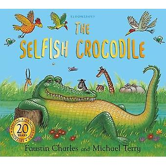 The Selfish Crocodile Anniversary Edition by Faustin Charles - 978140