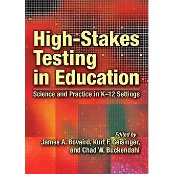 High-Stakes Testing in Education - Science and Practice in K-12 Settin