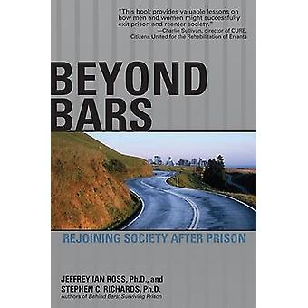 Beyond Bars - Rejoining Society After Prison by Jeffrey Ian Ross - Ste