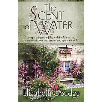 The Scent of Water by Elizabeth Goudge - 9781598568417 Book
