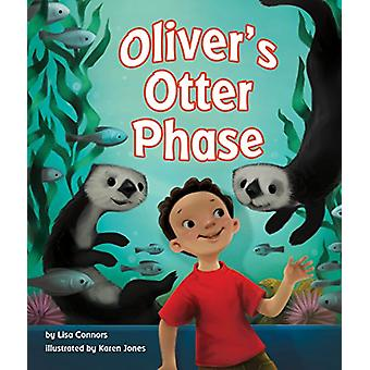 Oliver's Otter Phase by Lisa Connors - 9781607184621 Book