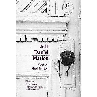 Jeff Daniel Marion - Poet on the Holston by Jesse Graves - Thomas Alan