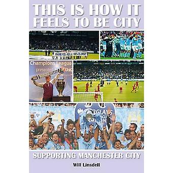 This is How it Feels to be City by Will Linsdell - Martyn Linsdell -