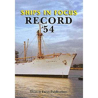 Ships in Focus Record 54 by John Clarkson - Roy Fenton - 978190170325