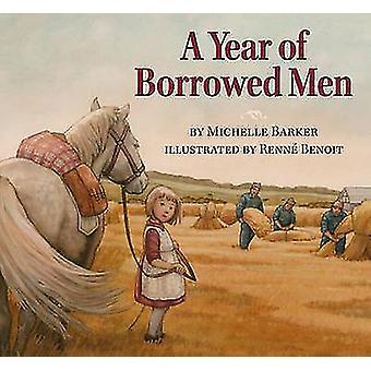 A Year of Borrowed Men by Michelle Barker - Renne Benoit - 9781927485