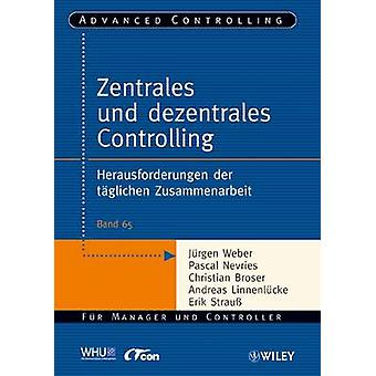 Zentrales Und Dezentrales Controlling - Herausforderungen der Tagliche