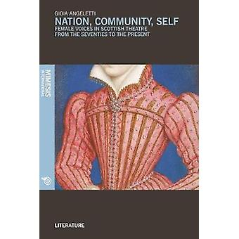 Nation - Community - Self - Female Voices in Scottish Theatre from the