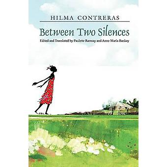 Between Two Silences by Hilma Contreras - 9789768189356 Book