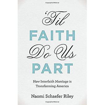 ' Til tro gjør oss del: fremveksten av interreligiøse ekteskap og fremtiden for amerikansk religion, familie og samfunn